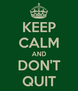 keep-calm-and-don-t-quit-5